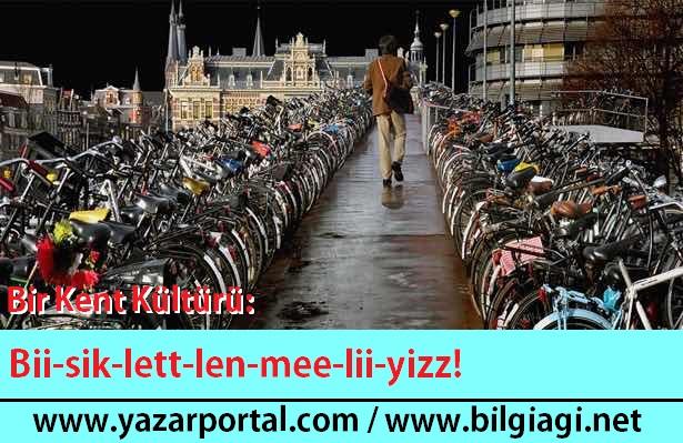 Bir Kent Kültürü: Biii-sik-lett-lenn-mee-lii-yiz!